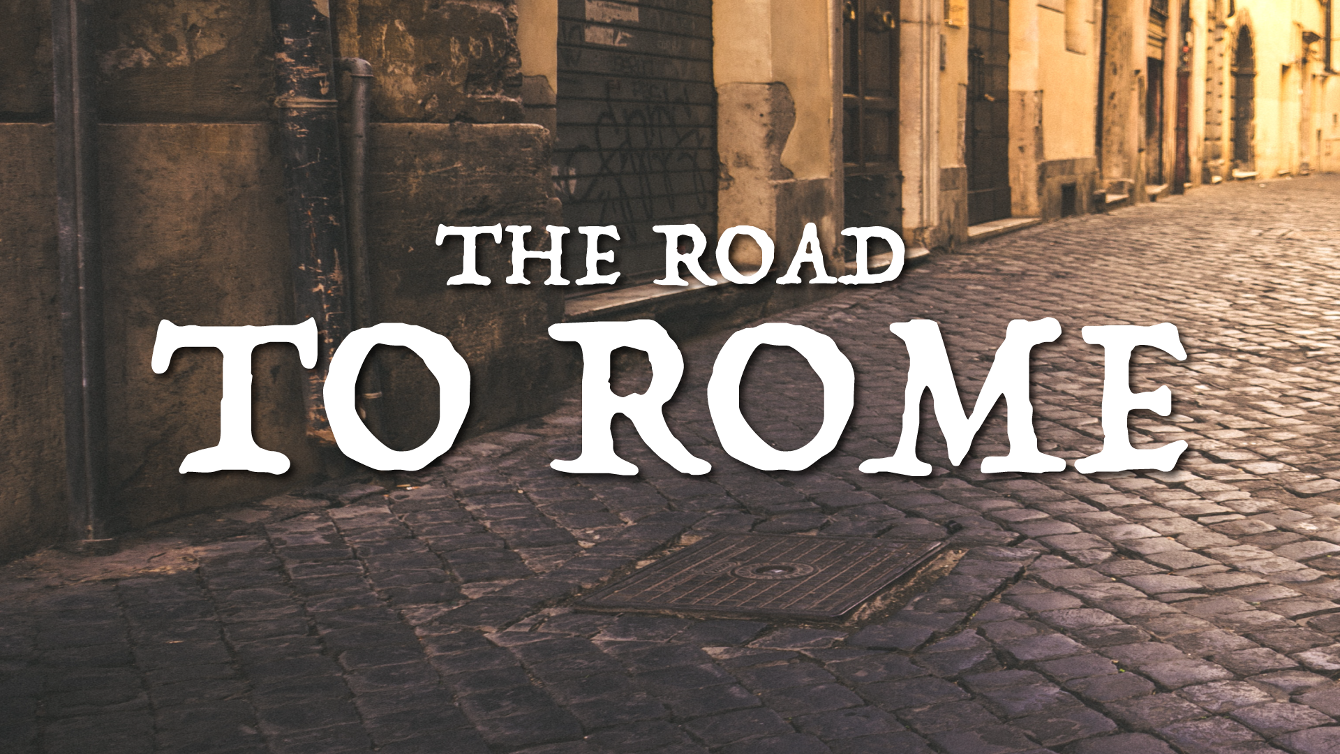 Chapter 35: The Road to Rome